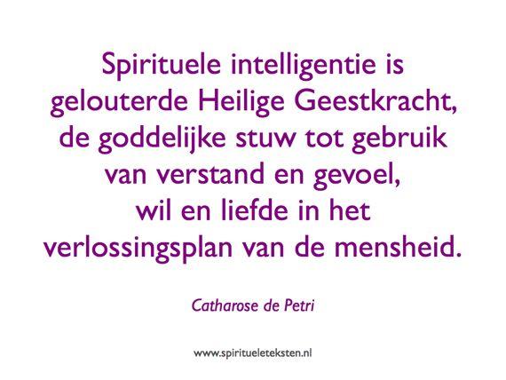 Spirituele intelligentie is gelouterde Heilige Geestkracht citaat catharose de Petri