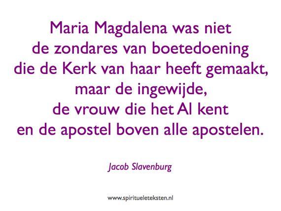 Maria Magdalena ingewijde vrouw die het Al kent citaat spirituele teksten Jacob Slavenburg